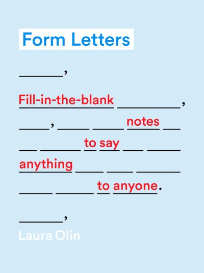 Form Letters Fill-In-the-Blank Notes to Say Anything to Anyone