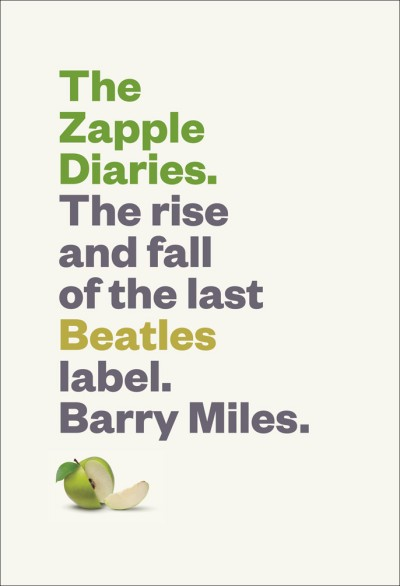 Zapple Diaries The Rise and Fall of the Last Beatles Label