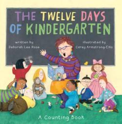 Twelve Days of Kindergarten A Counting Book