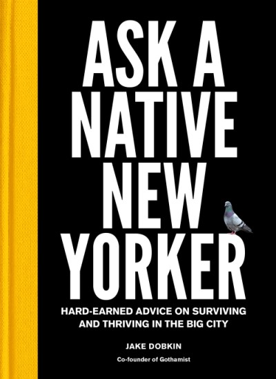 Ask a Native New Yorker Hard-Earned Advice on Surviving and Thriving in the Big City
