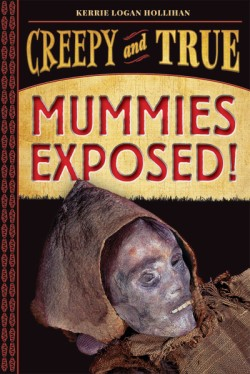 Mummies Exposed! Creepy and True #1