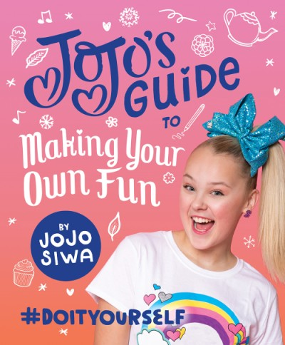 JoJo's Guide to Making Your Own Fun #DoItYourself