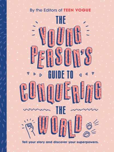 Young Person's Guide to Conquering the World (Guided Journal) A Guided Journal by Teen Vogue