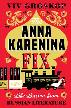 Anna Karenina Fix Life Lessons from Russian Literature