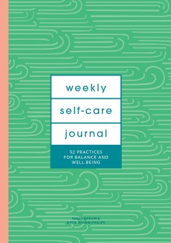 Weekly Self-Care Journal (Guided Journal) 52 Practices for Balance and Well-Being
