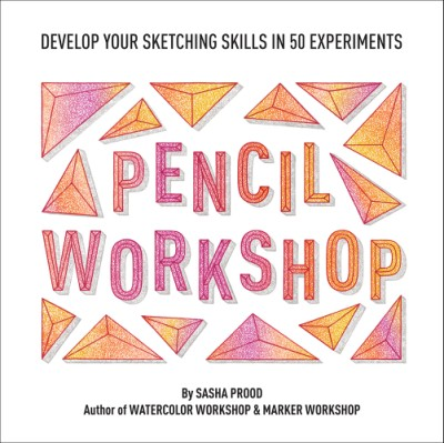 Pencil Workshop (Guided Sketchbook) Develop Your Sketching Skills in 50 Experiments