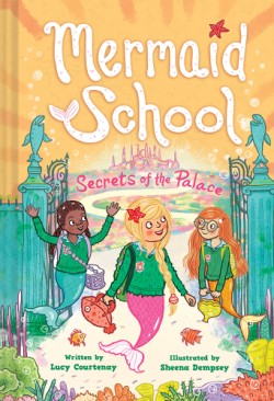 Secrets of the Palace (Mermaid School #4)