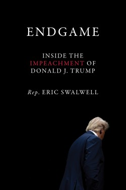 Endgame Inside the Impeachment of Donald J. Trump