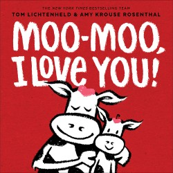 Moo-Moo, I Love You!