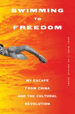 Swimming to Freedom My Escape from China and the Cultural Revolution