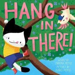 Hang in There! (A Hello!Lucky Book)