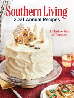 Southern Living 2021 Annual Recipes An Entire Year of Recipes