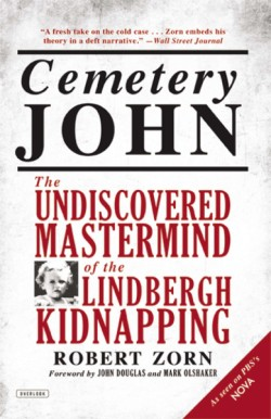 Cemetery John The Undiscovered Mastermind of the Lindbergh Kidnapping