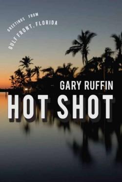 Hot Shot A Novel
