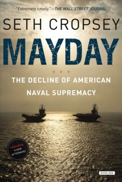 Mayday The Decline of American Naval Supremacy