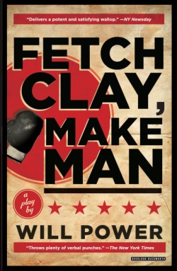 Fetch Clay, Make Man A Play
