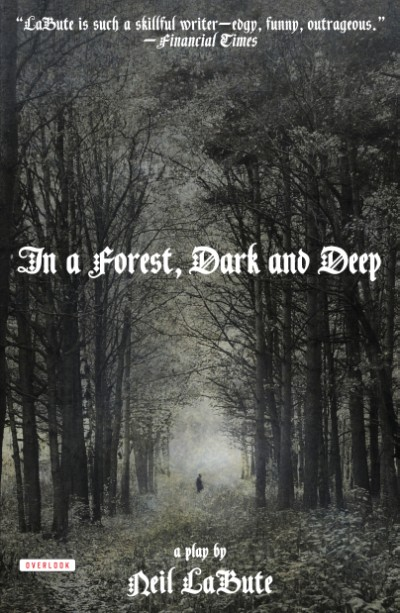 In a Forest, Dark and Deep A Play