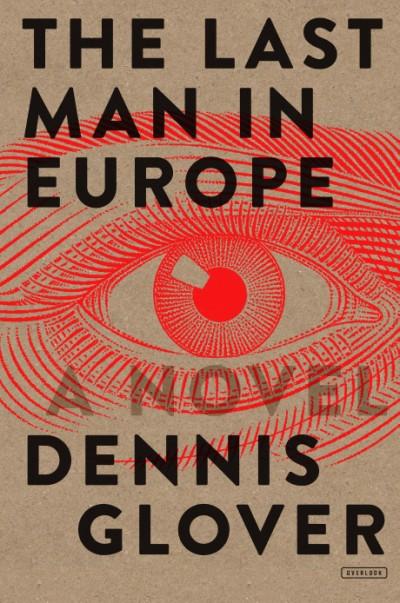 Last Man in Europe A Novel