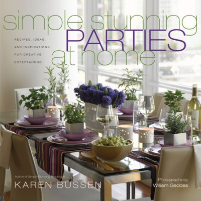 Simple Stunning Parties at Home Recipes, Ideas, and Inspirations for Creative Entertaining