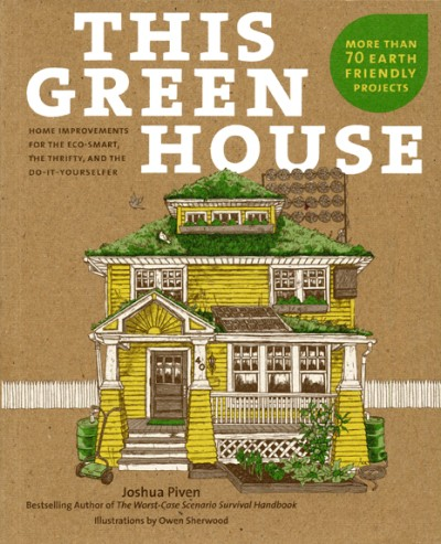 This Green House Home Improvements for the Eco-Smart, the Thrifty, and the Do-It-Yourselfer