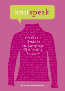 Knitspeak An A to Z Guide to the Language of Knitting Patterns