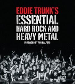 Eddie Trunk's Essential Hard Rock and Heavy Metal