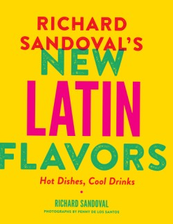 Richard Sandoval's New Latin Flavors Hot Dishes, Cool Drinks
