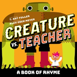 Creature vs. Teacher A Book of Rhyme
