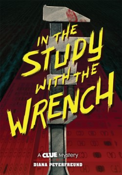 In the Study with the Wrench A Clue Mystery, Book Two