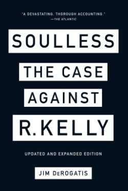 Soulless The Case Against R. Kelly