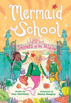 Secrets of the Palace (Mermaid School #4)