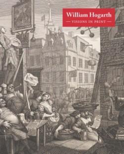 William Hogarth: Visions in Print