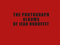 Photograph Albums of Jean Dubuffet