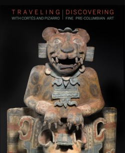 Traveling with Cortés and Pizarro: Discovering Fine Pre-Columbian Art A Curator's and Collector's Journey Through the Stuart Handler Collection