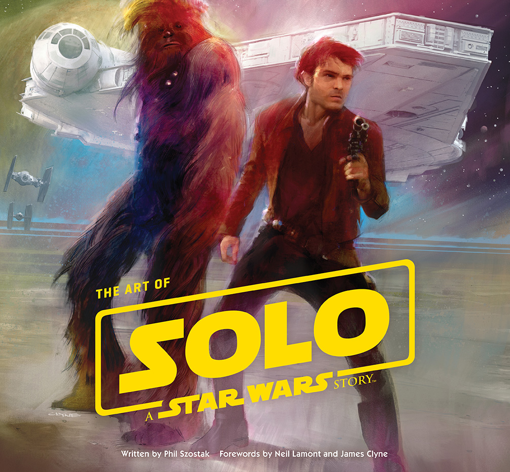 The Art of Solo: <br />A Star Wars Story